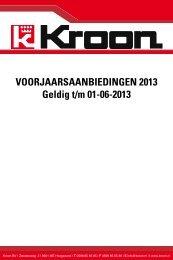 VOORJAARSAANBIEDINGEN 2013 Geldig t/m 01-06-2013 - Kroon