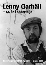 Utställningskatalogen - Lenny Clarhäll (pdf, nytt fönster) - Södertälje ...