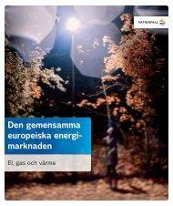 Den gemensamma europeiska energi- marknaden - Vattenfall