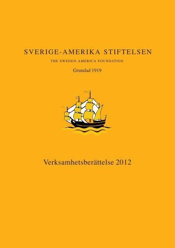 Verksamhetsberättelse 2012 - Sverige-Amerika Stiftelsen