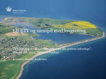 EU ETV i Danmark - samspil med lovgivning og muligheder for støtte?