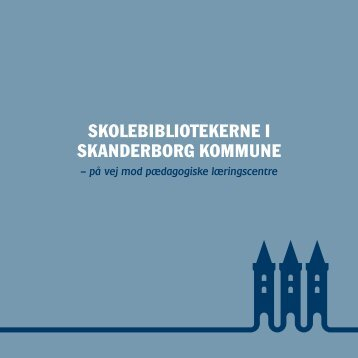 skolebibliotekerne i skanderborg kommune.pdf - Bjedstrup Skole