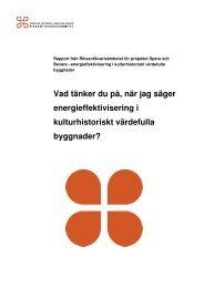 Vad tänker du på, när jag säger energieffektivisering i kulturhistoriskt ...