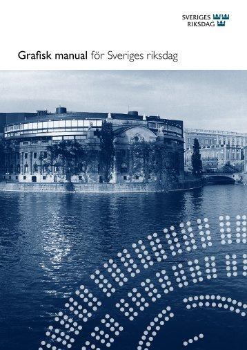 Grafisk manual för Sveriges riksdag (pdf 7 Mbyte, nytt ... - Riksdagen