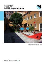 Husorden 1-6077 Kaysergården - Boligforeningen 3B