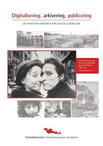 Digitalisering, arkivering, publicering : en praktisk ... - Solidaritetshuset