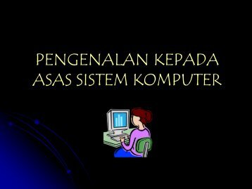 Asas Sistem Komputer (Slide Show)