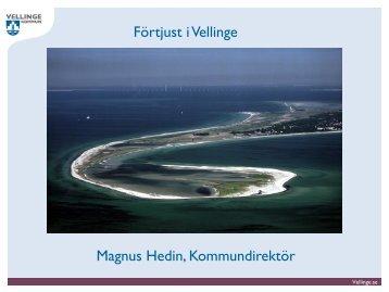 Förtjust i Vellinge Magnus Hedin, Kommundirektör - Vellinge kommun