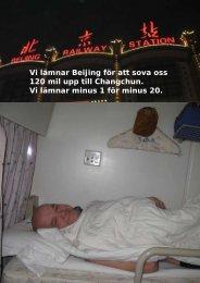 Vi lämnar Beijing för att sova oss 120 mil upp till ... - physiochraft