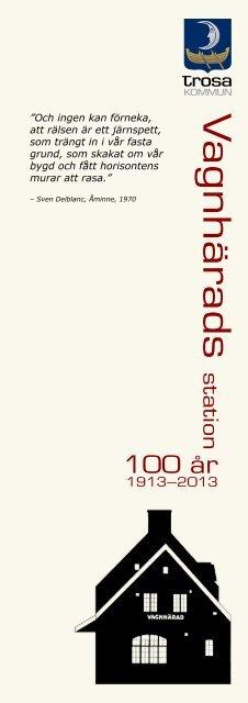 Läs foldern Vagnhärds station 100 år - Trosa kommun