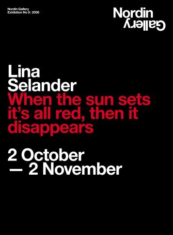 Lina Selander When the sun sets it's all red, then it disappears 2 ...