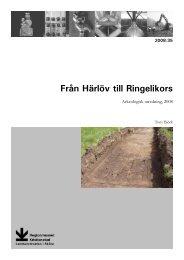 Från Härlöv till Ringelikors, Arkeologisk utredning 2008