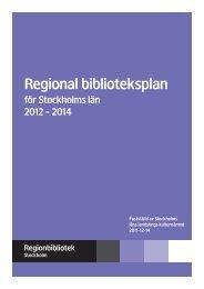 Regional biblioteksplan för Stockholms län - Regionbibliotek ...