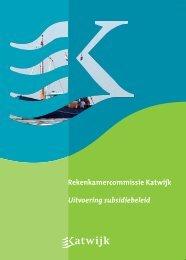 Onderzoeksrapport uitvoering subsidiebeleid - Gemeente Katwijk