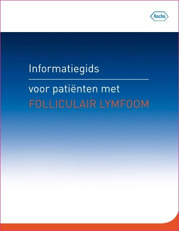 Informatiegids voor patiënten met follIculaIr lymfoom - Belgian ...