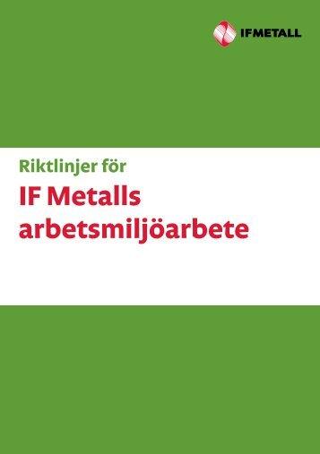 Riktlinjer för IF Metalls arbetsmiljöarbete