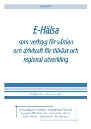 som verktyg för vården och drivkraft för tillväxt och regional utveckling