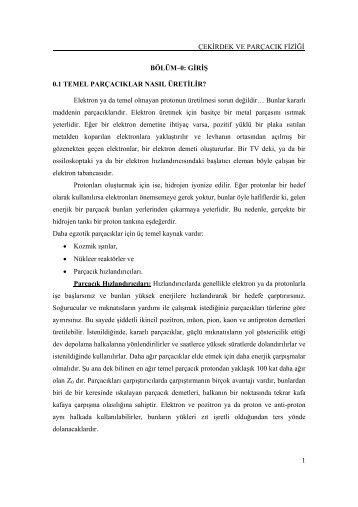 ÇEKİRDEK VE PARÇACIK FİZİĞİ 1 BÖLÜM–0: GİRİŞ 0.1 ... - CERN