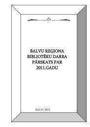 BALVU REĢIONA BIBLIOTĒKU DARBA PĀRSKATS PAR 2011.GADU