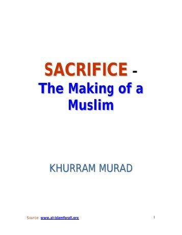 SACRIFICE - THE MAKING OF A MUSLIM - al-islam for all