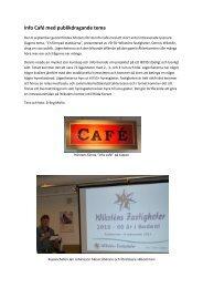 Info Café med publikdragande tema