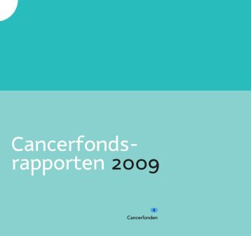 Cancerfondsrapporten 2009 (pdf) - Cancerfonden