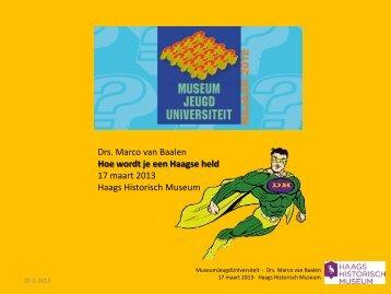 Hoe wordt je een Haagse held - Haags Historisch Museum
