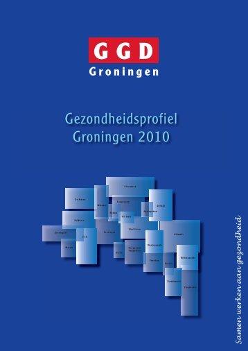 Gezondheidsprofiel Groningen 2010 - GGD Groningen