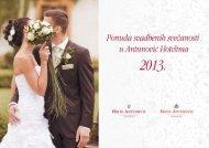 Ponuda svadbenih svečanosti u Antunović Hotelima- 2013 g