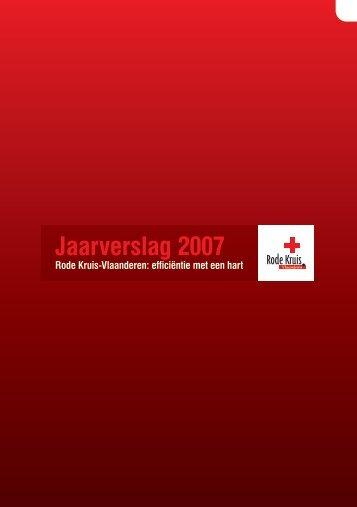 Jaarverslag 2007 - Rode Kruis-vrijwilliger - Rode Kruis-Vlaanderen