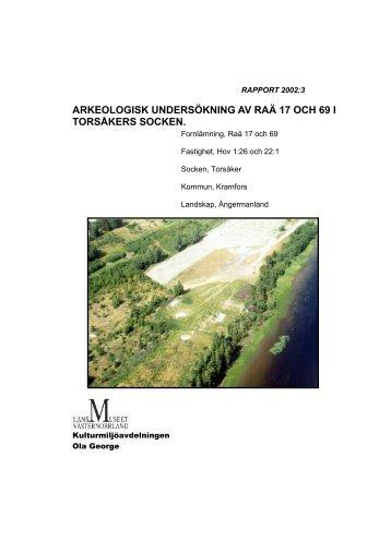 arkeologisk undersökning av raä 17 och 69 i torsåkers socken.