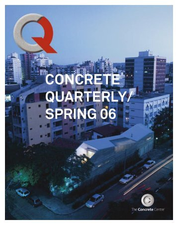 Concrete Quarterly (CQ) Spring 2006 - The Concrete Centre