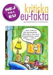 utges av Folkrörelsen Nej till EU | nr 118 | juni 2010 | pris 20 kr