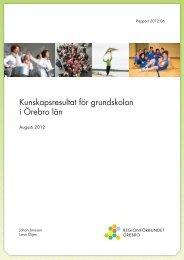 Kunskapsresultat för grundskolan i Örebro län - Regionförbundet ...
