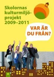 Skolornas kultur miljö projekt 2009–2011