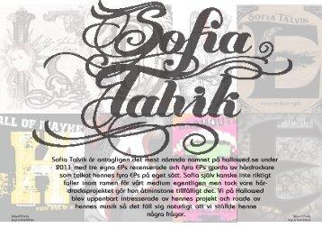 Sofia Talvik är antagligen det mest nämnda namnet på hallowed.se ...