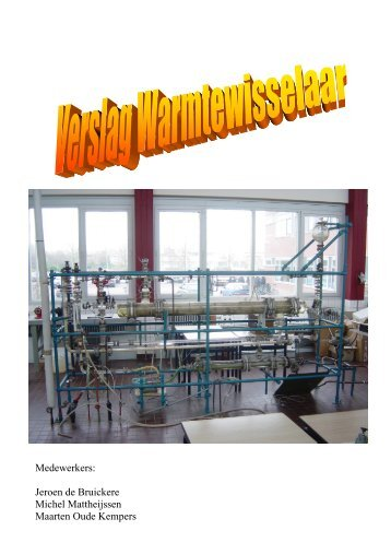 Verslag Warmtewisselaar - Warmtewisselaar van de proeffabriek