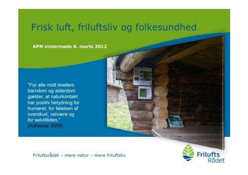Friluftsrådets rolle i udviklingsprojekter Henning ... - Kommunale Park