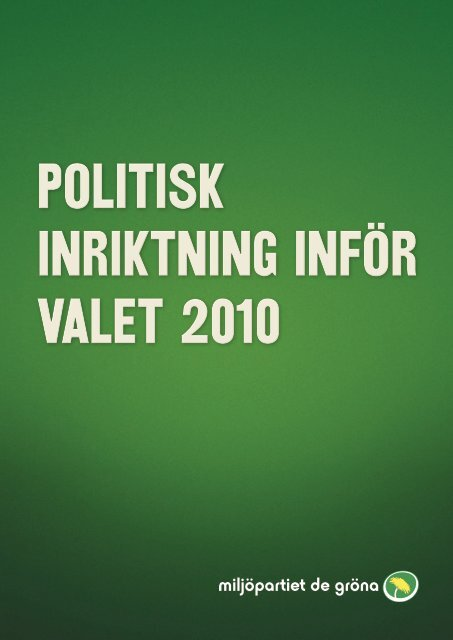 Politisk inriktning i valet 2010 - Miljöpartiet de gröna