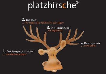1.Die Ausgangssituation 2. Die Idee 3.Die ... - Platzhirsche.net