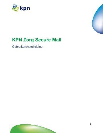 Handleiding KPN Zorg Secure Mail - E-Zorg