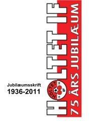 Jubilæumsskriftet kan ses her (som pdf) - Holtet IF