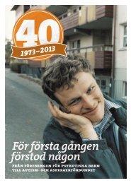 och Aspergerförbundet 40 år (pdf-fil) - Autism