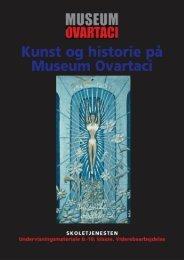 Viderebearbejdelse efter besøget - Museum Ovartaci