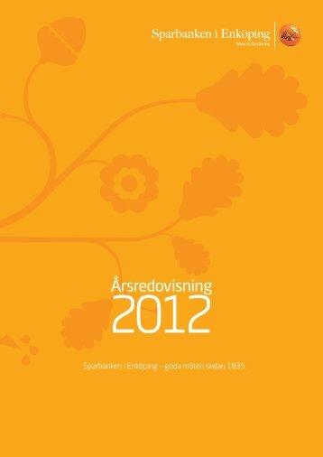 Årsredovisning 2012 - Sparbanken i Enköping