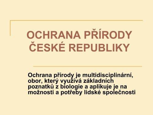 OCHRANA PŘÍRODY ČESKÉ REPUBLIKY
