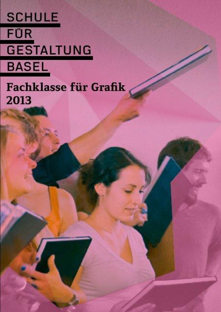 Broschüre Fachklasse für Grafik 2013 - Schule für Gestaltung Basel