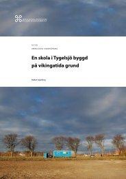 En skola i Tygelsjö byggd på vikingatida grund