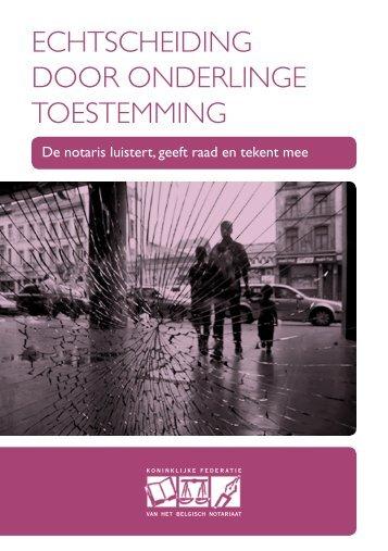 ECHTSCHEIDING DOOR ONDERLINGE TOESTEMMING - Notaris.be