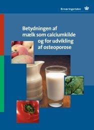 Betydningen af mælk som calciumkilde og for udvikling af osteoporose